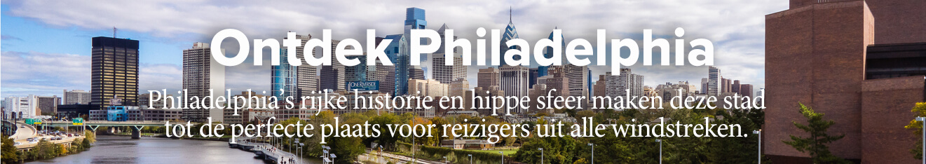 Discover Philadelphia – Dutch Visitor Essential