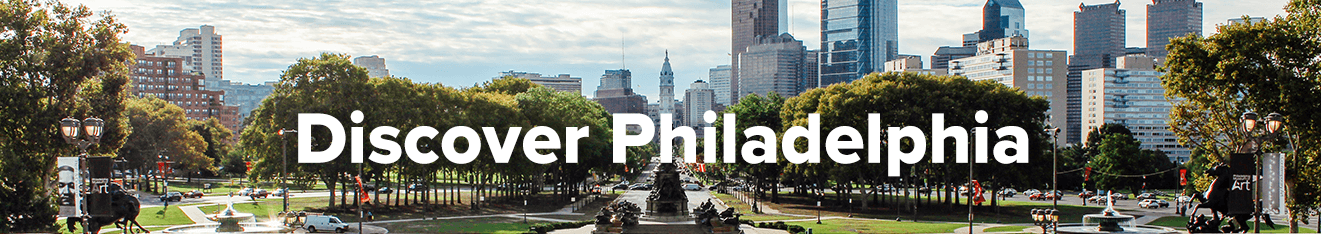 Discover Philadelphia – United Kingdom Visitor Essentials