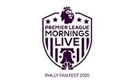 Premier League Mornings Live Philly Fan Fest